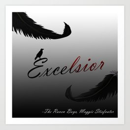 EXCELSIOR | The Raven Cycle by Maggie Stiefvater Art Print