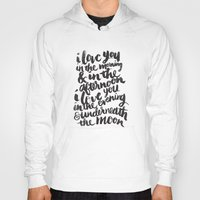 dude Hoodies featuring I love you in the morning by Matthew Taylor Wilson
