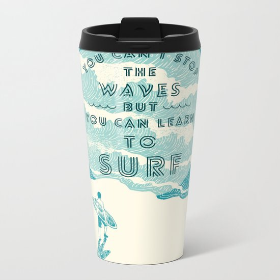 You can't stop the wave Metal Travel Mug