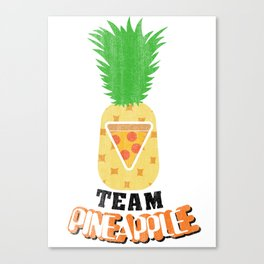 Team Pineapple Pizza Canvas Print
