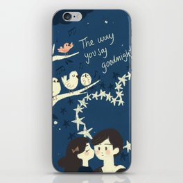 The way you say goodnight. iPhone Skin