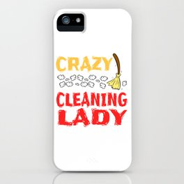 """Crazy Cleaning Lady"" tee design. Makes a nice gift to your friends and family!  iPhone Case"