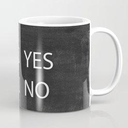 Yes or No Coffee Mug
