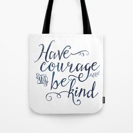 Have Courage and Be Kind (navy colorway) Tote Bag