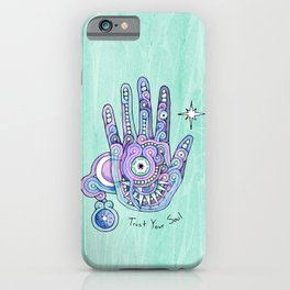 Trust Your Soul iPhone Case