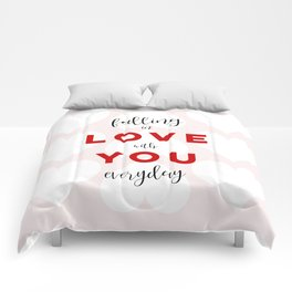 Falling in Love with You Everyday Comforters