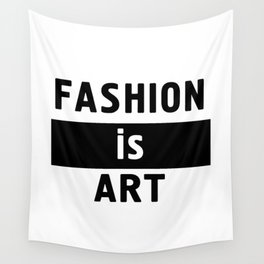 FASHION IS ART - fashion art quote Wall Tapestry