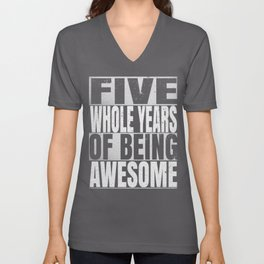 Five Whole Years Of Being Awesome - 5th Birthday Shirt Unisex V-Neck