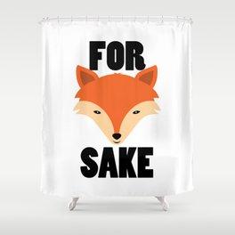 FOR FOX SAKE Shower Curtain