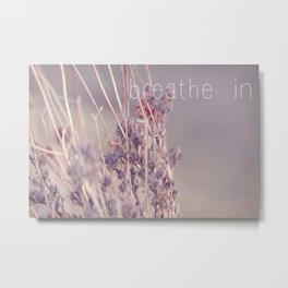 breathe in Metal Print