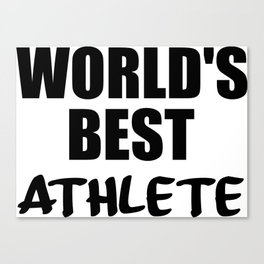 worlds best athlete sayings and logos Canvas Print