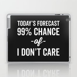 99% Chance Don't Care Funny Quote Laptop & iPad Skin