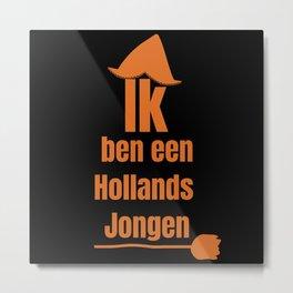 Ik ben een Hollands Jongen - I Am A Dutch Boy Metal Print