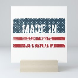Made in Saint Marys, Pennsylvania Mini Art Print