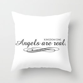 Angels are real. Throw Pillow