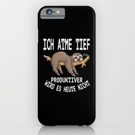 Sloth Funny Sayings Lazy Person german humor iPhone Case