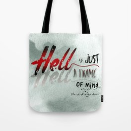 Hell is Just a Frame of Mind Tote Bag