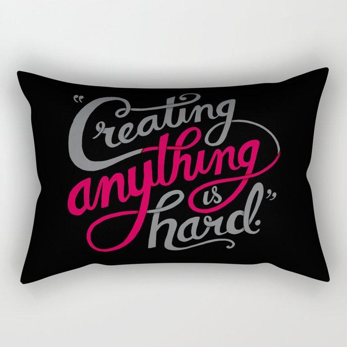 Creating Anything is Hard Rectangular Pillow