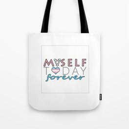 Myself Today Forever Tote Bag