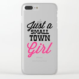 Small Town Girl Music Quote Clear iPhone Case