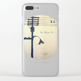 Let there be light... Clear iPhone Case