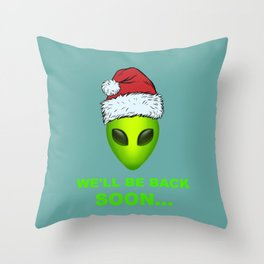 We'll Be Back Soon Area 51 Funny Christmas Outer Space Costume Alien Wearing Santa Hat Throw Pillow