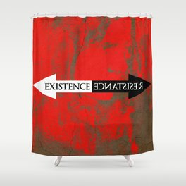 The Existence is Resistance Shower Curtain