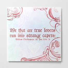 Strange Capers - Shakespeare Love Quote Art Metal Print