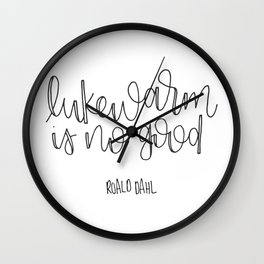Lukewarm Is No Good Wall Clock