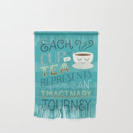Tea is a Journey Wall Hanging
