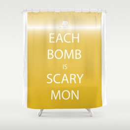 Each Bomb Is Scary Mon Shower Curtain