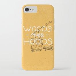 Woods over Hoods iPhone Case