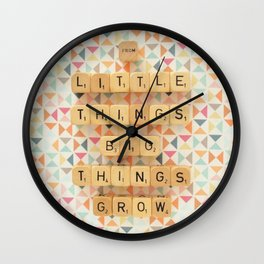From Little Things Big Things Grow Wall Clock