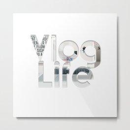 Vlog Life Metal Print