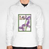 iris Hoodies featuring Iris by Ken Coleman