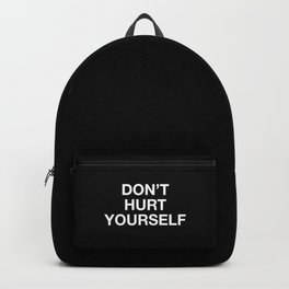 don't hurt yourself Backpack