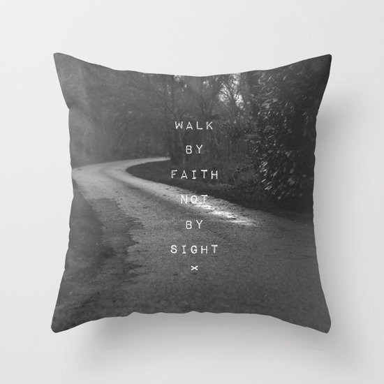 Faith not Sight Throw Pillow