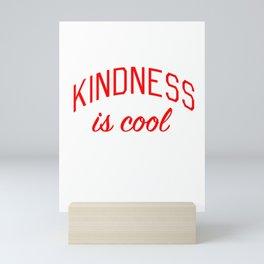 Kindness is Cool Mini Art Print