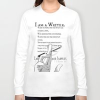 writer Long Sleeve T-shirts featuring I Am A Writer by Yukikochild