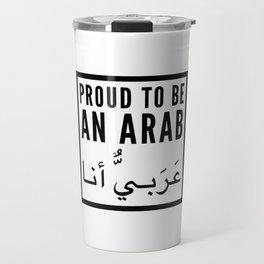 Proud to be an arab | arabic gift idea Travel Mug