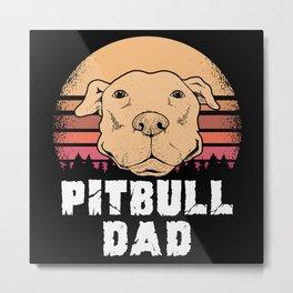 Pitbull Dad American Pitbull Dog Lover Metal Print