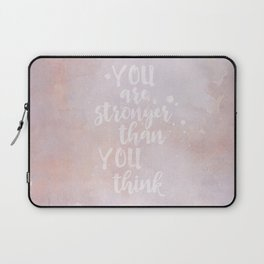 You Are Stronger Than You Think motivational quote Laptop Sleeve