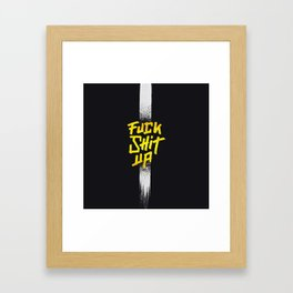 Fuck Shit Up Gold on Black Framed Art Print