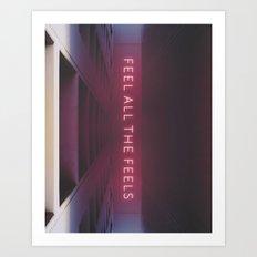 Feel all the feels. Art Print