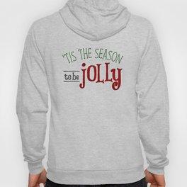 'Tis The Season To Be Jolly Hoody