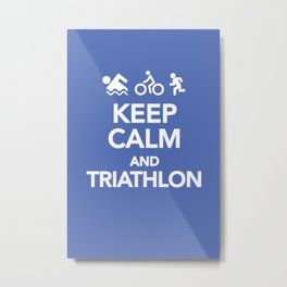 Keep Calm and Triathlon Metal Print