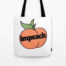 Impeach Peach Tote Bag