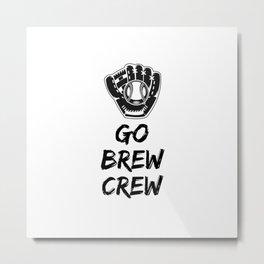 Go Brew Crew Metal Print