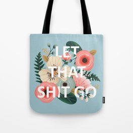 LET THAT SHIT GO - Sweary Floral (blue) Tote Bag