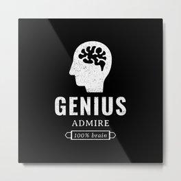 Genius, admire, 100 % brain Metal Print